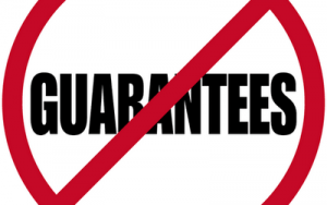 No Guarantees Sign Crossed Over